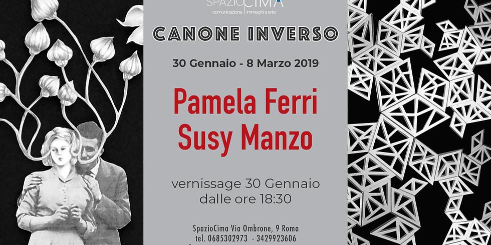 """""""CANONE INVERSO""""  esposizione di Pamela Ferri e Susy Manzo"""
