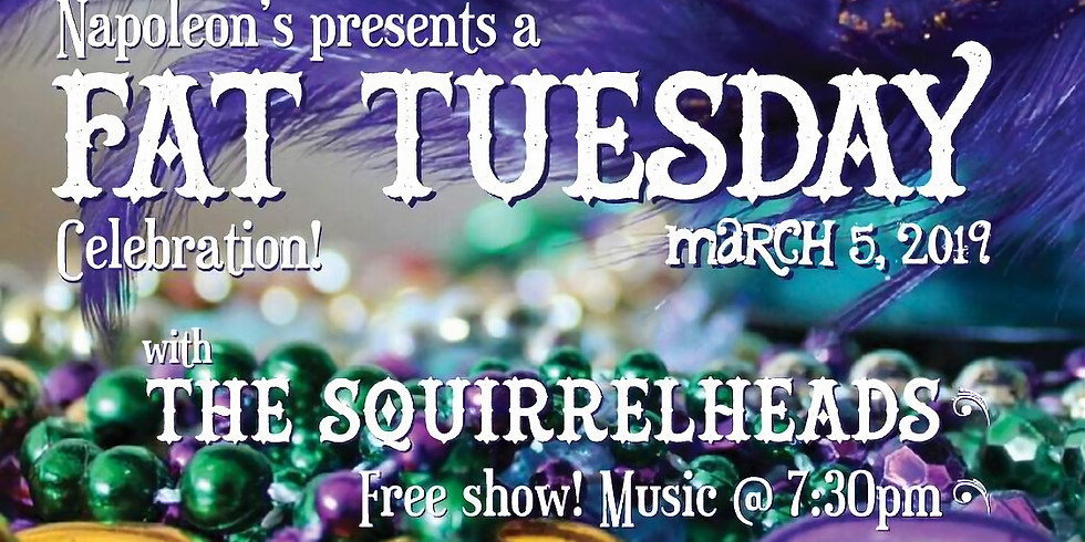 Fat Tuesday with The Squirrelheads!