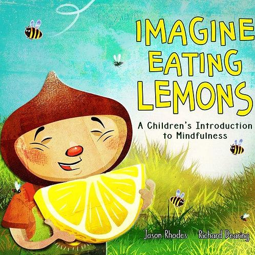 Imagine  Eating lemons