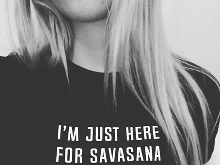 Why Savasana?