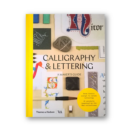 Calligraphy & Lettering A Makers Guide