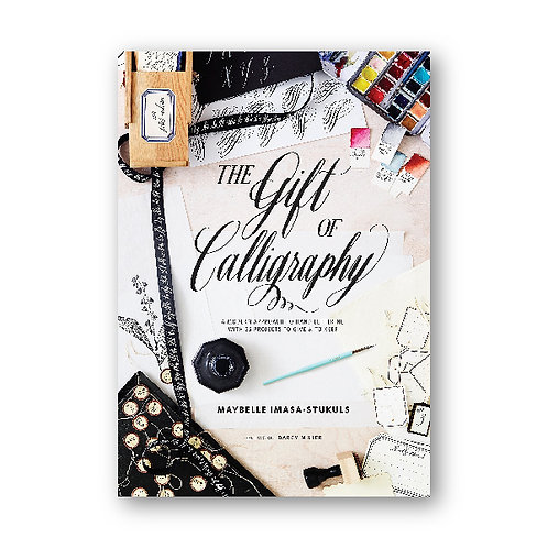 The Gift Of Calligraphy | A Modern Approach to Hand Lettering With 25 Projects
