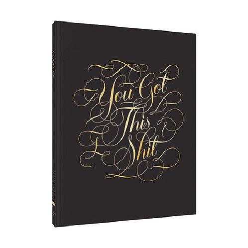 You Got This Shit Journal - מחברת