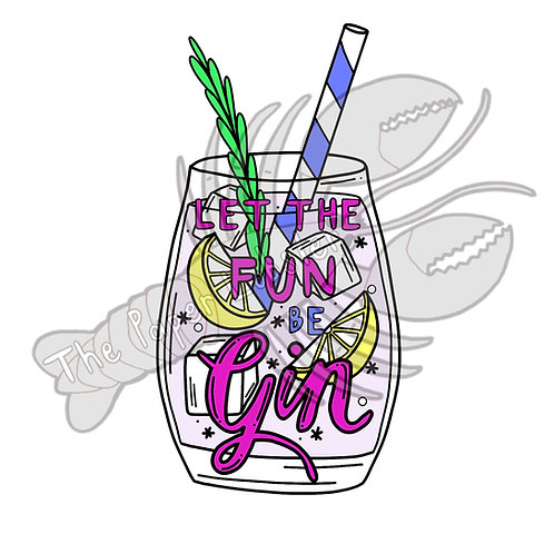 Let The Fun Be Gin sticker vinyl