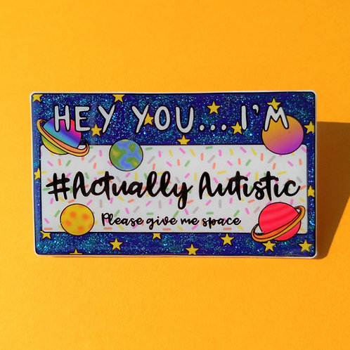 Hey you... I'm #Actually Autistic - space pin