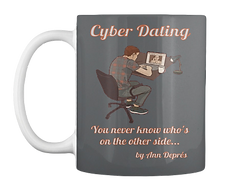 Cyber Dating Mug $14.99