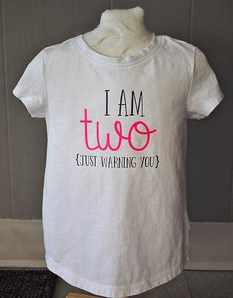 I am TwoT-Shirt 3T