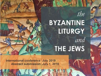 Call for Papers: The Byzantine Liturgy and the Jews
