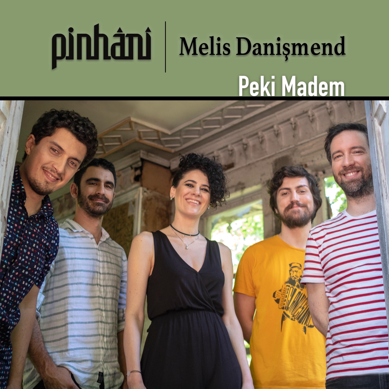 Pinhani & Melis Danişmend-Peki Madem
