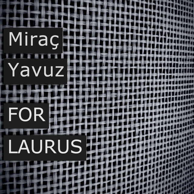Miraç Yavuz - For Laurus