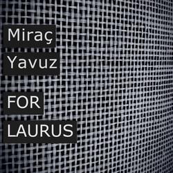 Miraç Yavuz - For Laurus