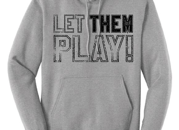 LET THEM PLAY D1 Hoodie