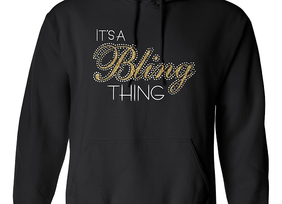 It's a Bling Thing Hoodie
