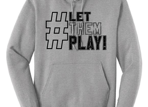 LET THEM PLAY D3 Hoodie