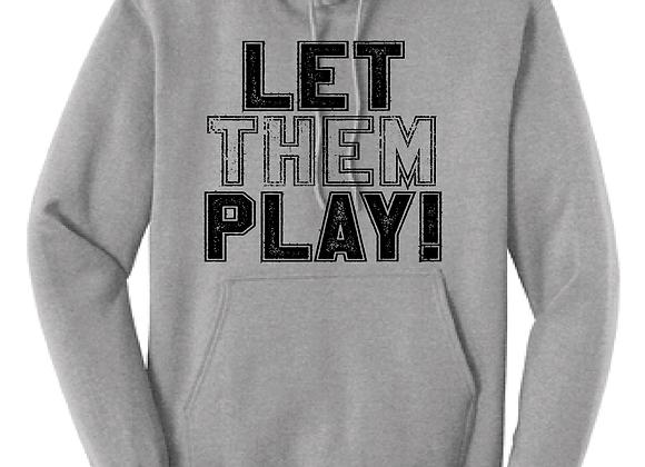 LET THEM PLAY D2 Hoodie