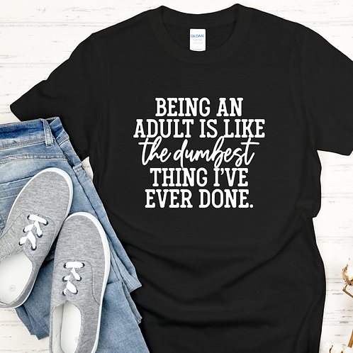 Being An Adult Is Like...