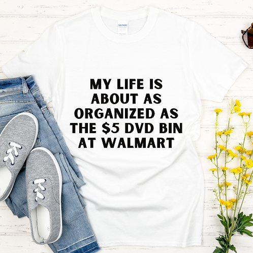 My Life Is As Organized As A...
