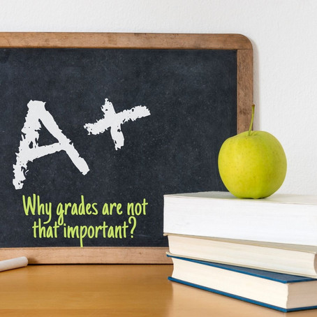 Why good grades are not that important?