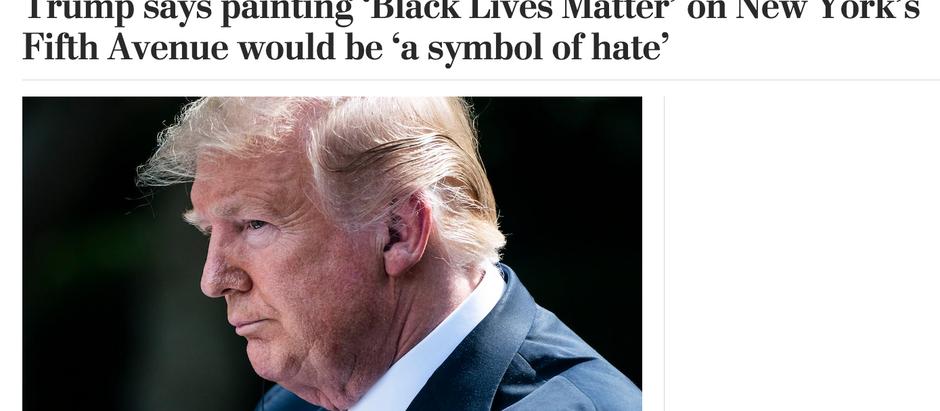 Trump diz que pintar 'Black Lives Matter' na Quinta Avenida de Nova Iorque seria 'um símbolo de ódio
