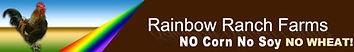 Rainbow Ranch Farms No Corn, No Soy, No Wheat & Gluten-Free