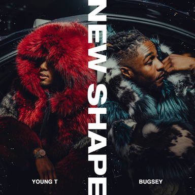 Young T & Bugsey Shine on Latest Single 'New Shape'