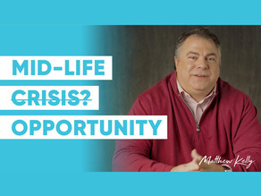 Mid-Life Crisis? Or Opportunity?