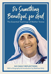 Do Something Beautiful for God Mother Teresa