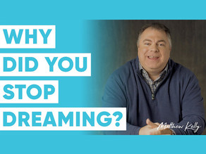 It's Time to Dream. What's Your Dream?