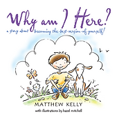 Why-Am-I-Here-Matthew-Kelly