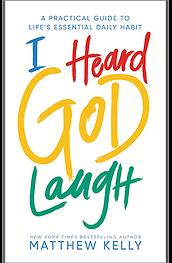 I Heard God Laugh -Matthew Kelly