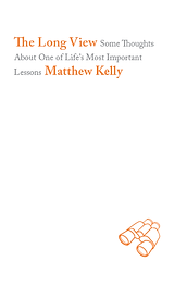 The-Long-View-Matthew-Kelly