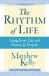 The Rhythm of Life Matthew Kelly