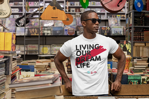 Living Our Dreams- Shirt Men/Womens (Limited)