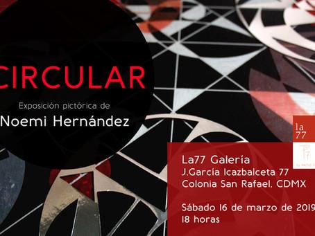 Inauguración de Circular en La77 Galería 16 de marzo de 2019
