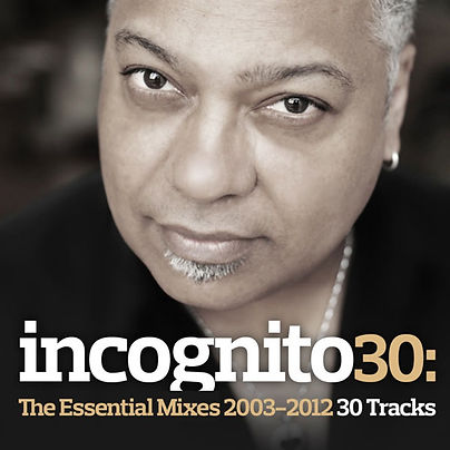 Incognito 30: The Essential Mixes