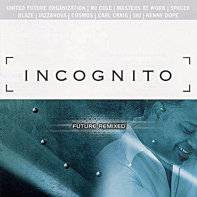 Incognito - Future Remixed Album