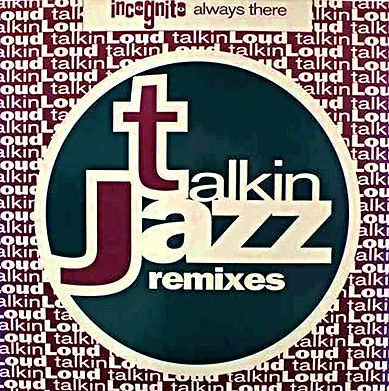 "Incognito - Always There (Remixes), Remix Single,  incognito.london, Jean-Paul ""Bluey"" Maunick"