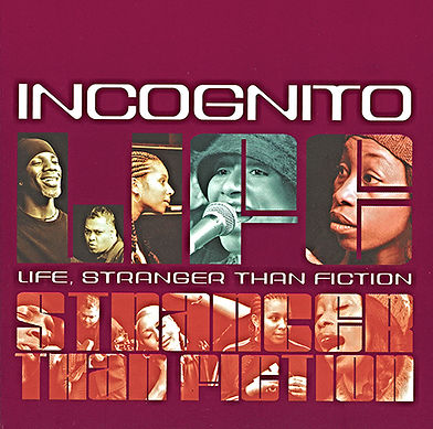 "Incognito - Life Stranger Than Fiction, Japan, Album,  incognito.london, Jean-Paul ""Bluey"" Maunick"
