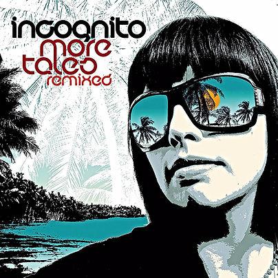 "Incognito - More Tales Japan, Remixed Album incognito.london, Jean-Paul ""Bluey"" Maunick"