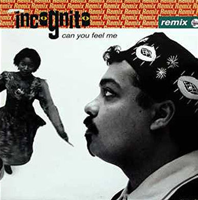 """Incognito - Can You Feel Me, Remix Single,  incognito.london, Jean-Paul """"Bluey"""" Maunick"""