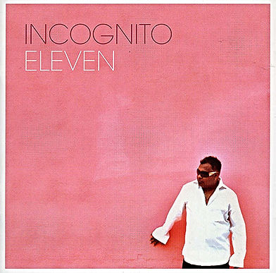 "Incognito - Eleven Album,  incognito.london, Jean-Paul ""Bluey"" Maunick"
