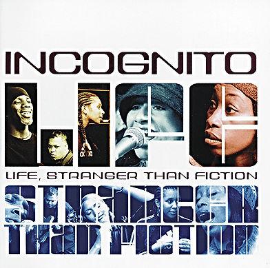 "Incognito - Life Stranger Than Fiction, UK, Album,  incognito.london, Jean-Paul ""Bluey"" Maunick"