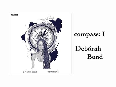 OUT NOW: compass: I - Debórah Bond