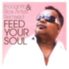 """Incognito - Feed Your Soul, Remixed Album incognito.london, Jean-Paul """"Bluey"""" Maunick"""