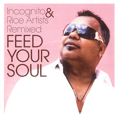 "Incognito - Feed Your Soul, Remixed Album incognito.london, Jean-Paul ""Bluey"" Maunick"