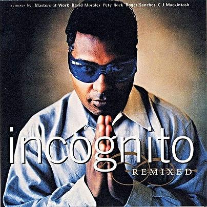"""Incognito - Remixed Album incognito.london, Jean-Paul """"Bluey"""" Maunick"""
