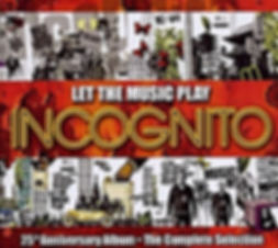 "Incognito - Let The Music Play, Compilation Album  incognito.london, Jean-Paul ""Bluey"" Maunick"