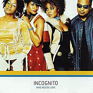"Incognito - Who Needs Love, Album,  incognito.london, Jean-Paul ""Bluey"" Maunick"