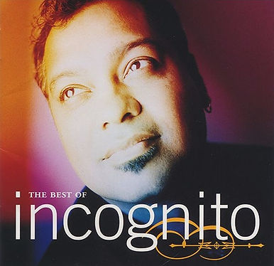 "The Best of Incognito Album incognito.london, Jean-Paul ""Bluey"" Maunick"