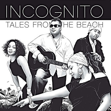 """Incognito - Tales From The Beach,  incognito.london, Jean-Paul """"Bluey"""" Maunick"""